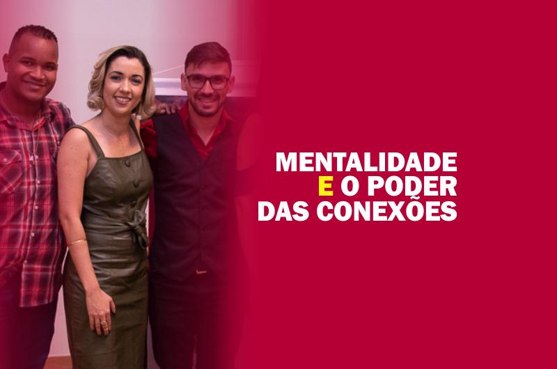THUMB MENTALIDADE E O PODER DAS CONEXÕES 800x530 - MENTALIDADE E O PODER DAS CONEXÕES