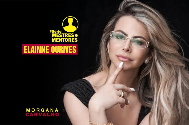 CAPA ELAINNE OURIVES 800x530 - [ELAINNE OURIVES] Série Mestres e Mentores by Morgana Carvalho