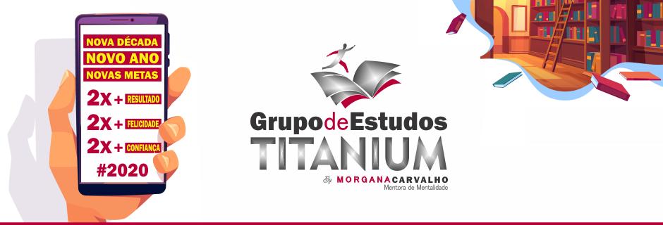 grupo de estudos titanium - BOAS PRÁTICAS PARA VOCÊ SAIR DO LUGAR
