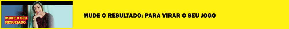 mude o resultado materia blog morgana carvalho - BOAS PRÁTICAS PARA VOCÊ SAIR DO LUGAR