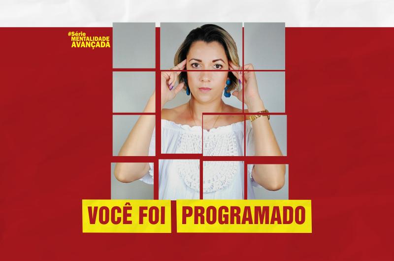 voce foi programado 800x530 - VOCÊ FOI PROGRAMADO, COMO SAIR DISSO