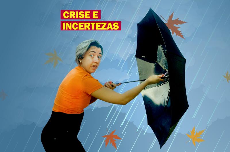 crises e incertezas 800x530 - CRISE E INCERTEZAS COMO MUDAR O CENÁRIO