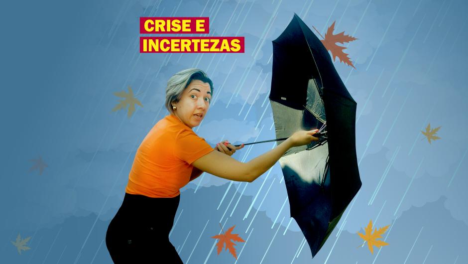 crises e incertezas - CRISE E INCERTEZAS COMO MUDAR O CENÁRIO