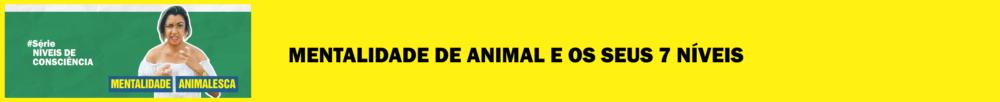 mentalidade de animal materia blog - MENTE INDIVIDUAL: O 4º NÍVEL DE CONSCIÊNCIA
