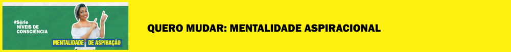 quero mudar materia blog morgana carvalho - MENTE INDIVIDUAL: O 4º NÍVEL DE CONSCIÊNCIA