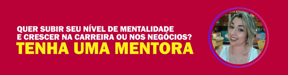 banner tenha uma mentora morgana carvalho mentora de mentalidade - SUCESSO PROFISSIONAL TEM UMA RECEITA INFALÍVEL