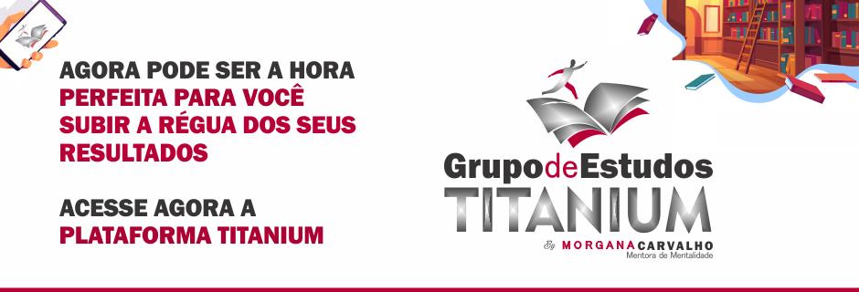 grupo de estudos titanium dois - DISCIPLINA: REGRA PRO SUCESSO E RIQUEZA