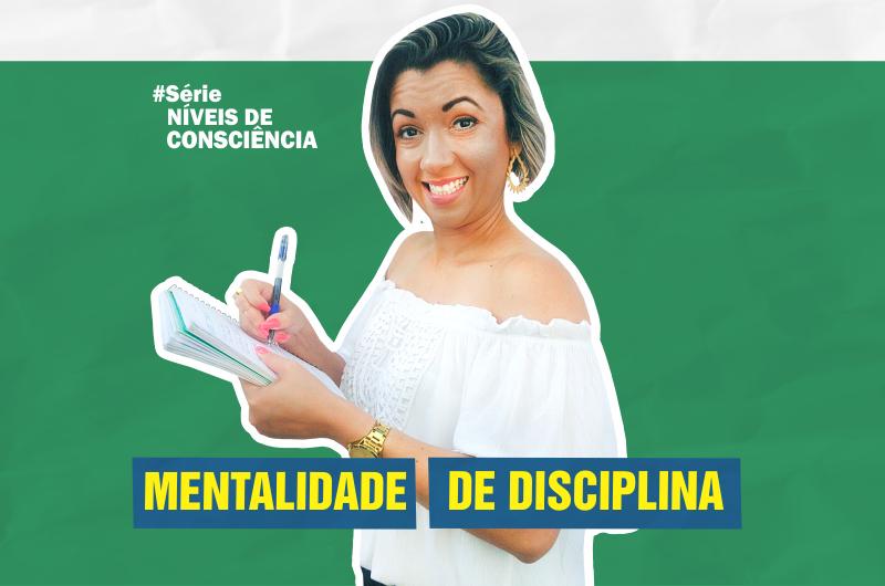mentalidade de disciplina 800x530 - DISCIPLINA: REGRA PRO SUCESSO E RIQUEZA