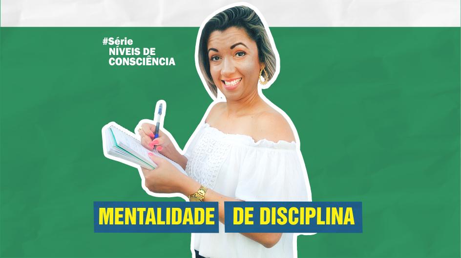 mentalidade de disciplina - DISCIPLINA: REGRA PRO SUCESSO E RIQUEZA