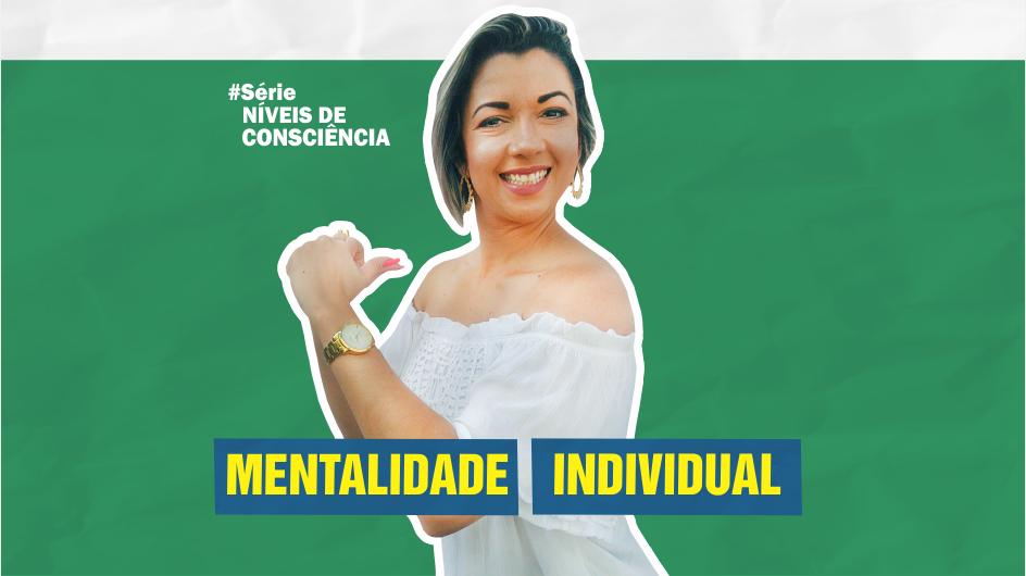 mentalidade individual - MENTE INDIVIDUAL: O 4º NÍVEL DE CONSCIÊNCIA