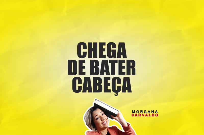 chega de bater cabeca materia blog morgana carvalho mentora de mentalidade 800x530 - CHEGA DE BATER CABEÇA: O PODER INTERIOR