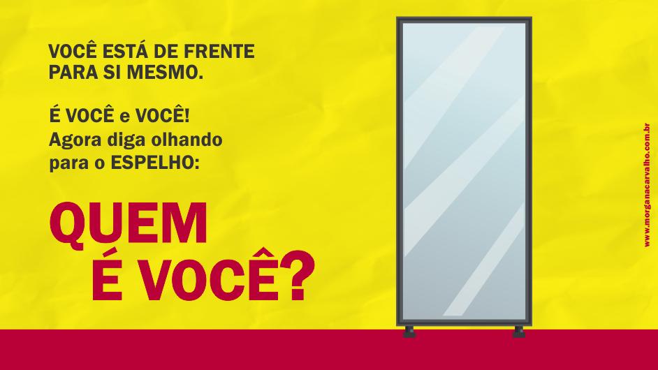 espelho blog morgana carvalho mentora dementalidade - CHEGA DE BATER CABEÇA: O PODER INTERIOR