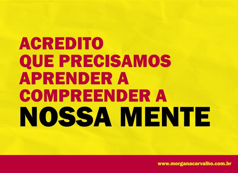 acredito que precisamos blog morgana carvalho mentora de mentalidade - PENSAR DE UMA CERTA MANEIRA: MENTALIDADE