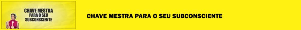 chave mestra para o seu subconsciente materia blog morgana carvalho mentora de mentalidade - MENTE MAGNETIZADA: IMÃ PARA O SUCESSO!