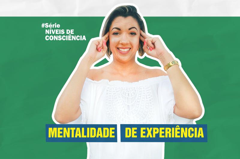 metalidade de experiência 800x530 - MENTALIDADE DE EXPERIÊNCIA É O SEGREDO