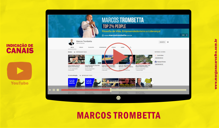 indicacao de canal youtube marcos trombetta blog morgana carvalho mentora de mentalidade - LIMITE ZERO PRO SEU SUBCONSCIENTE