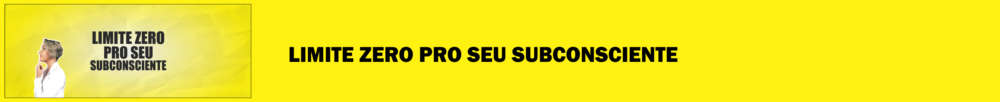 limite zero pro seu subconsciente materia blog morgana carvalho mentora de mentalidade - MENTE MAGNETIZADA: IMÃ PARA O SUCESSO!