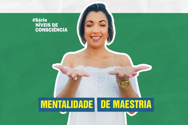 mentalidade de maestria 800x530 - SABEDORIA É UMA MENTALIDADE SEM LIMITES