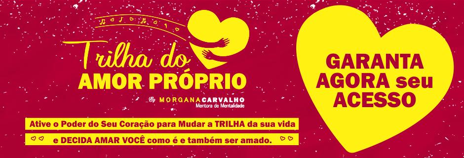 banner trilha do amor proprio garanta seu acesso - PORQUE COMEÇO E PARO: COMO MUDAR NA PRÁTICA