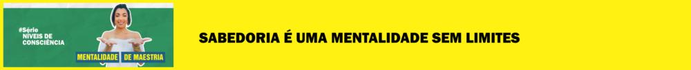 mentalidade de maestria materia blog morgana carvalho - MEDO DE CRESCER: ENTENDA SEU SUBCONSCIENTE