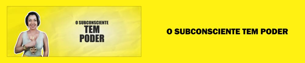 o subconsciente tem poder materia blog morgana carvalho mentora de mentalidade 2400x500 - HERMETISMO e SUBCONSCIENTE NA PRÁTICA
