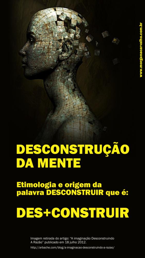 desconstrucao da mente blog morgana carvalho mentora de mentalidade - MENTE DE OURO Desejo e Medo são Ordens