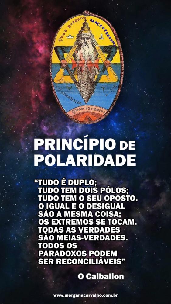 09 hermetismo principio de polaridade blog morgana carvalho mentora de mentalidade - HERMETISMO e SUBCONSCIENTE NA PRÁTICA